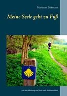 Marianne Birkmann: Meine Seele geht zu Fuß
