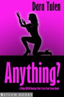 Dara Tulen: Anything? - A Kinky BDSM Bondage Short Story from Steam Books