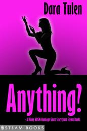 Anything? - A Kinky BDSM Bondage Short Story from Steam Books