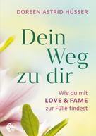 Doreen Astrid Hüsser: Dein Weg zu dir