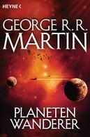 George R. R. Martin: Planetenwanderer ★★★★