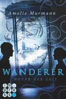 Amelie Murmann: Wanderer 2: Hüter der Zeit ★★★★