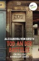 Alexandra von Grote: Tod an der Bastille: Der zweite Fall für Kommissar LaBréa ★★★★
