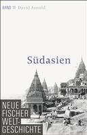 David Arnold: Neue Fischer Weltgeschichte. Band 11