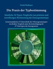 Die Praxis der Typbestimmung - Sämtliche 36 Typen-Vergleiche zur präzisen und zuverlässigen Bestimmung des Enneagrammtyps