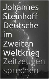 Deutsche im Zweiten Weltkrieg - Zeitzeugen sprechen