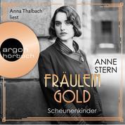 Fräulein Gold. Scheunenkinder - Die Hebamme von Berlin, Band 2 (Ungekürzt)