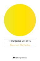 Hansjörg Martin: Bilanz mit Blutflecken