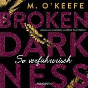 So verführerisch - Broken Darkness 1 (Ungekürzt)