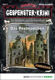 Gespenster-Krimi 12 - Horror-Serie - Das Pestmädchen