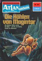 Peter Terrid: Atlan 201: Die Höhlen von Magintor ★★★★