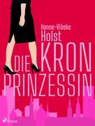 Hanne-Vibeke Holst: Die Kronprinzessin