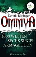 """Dennis Blesinger: OMMYA - Die Gesamtausgabe der Fantasy-Serie mit den Romanen """"1000 Welten"""", """"Sechs Siegel"""" und """"Armageddon"""" ★★★★"""