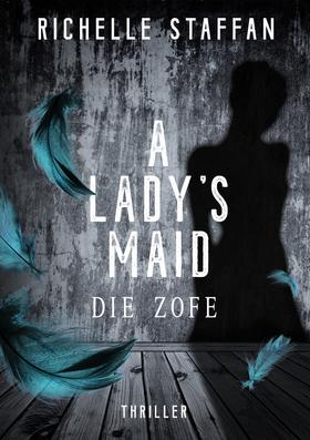 A LADY's MAID: Die Zofe