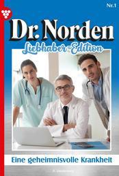 Dr. Norden Liebhaber Edition 1 – Arztroman - Eine geheimnisvolle Krankheit