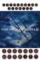 Abraham Merritt: The Ship of Ishtar