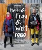 Karsten Meyer: Mann und Frau und Weltreise ★★★★