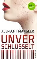 Albrecht Mangler: Unverschlüsselt ★★★