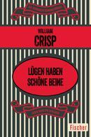 William Crisp: Lügen haben schöne Beine