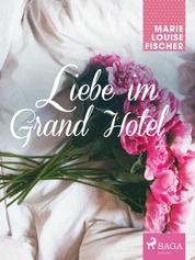 Liebe im Grand Hotel