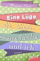 Miriam Covi: Eine Lüge, die Liebe, meine Familie und ich ★★★★