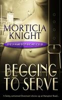 Morticia Knight: Begging to Serve ★★★★★