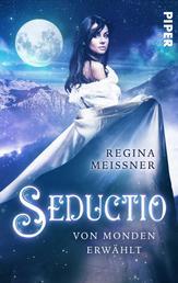 Seductio - Von Monden erwählt - Roman