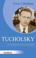 Fritz J. Raddatz: Tucholsky