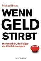 Michael Braun: Wenn Geld stirbt ★★★★