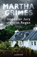 Martha Grimes: Inspektor Jury steht im Regen ★★★★