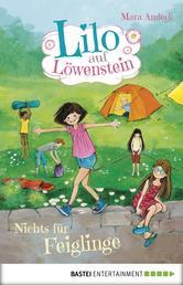 Lilo auf Löwenstein - Nichts für Feiglinge - Band 3