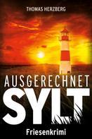 Thomas Herzberg: Ausgerechnet Sylt ★★★★