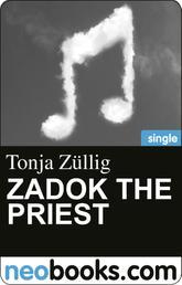 Zadok, the Priest - Eine Musikgeschichte