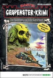 Gespenster-Krimi 14 - Horror-Serie - Totenmeer