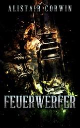 Feuerwerfer - Die Dreizehnte Kompanie - Band 1