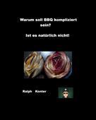 Ralph Konter: Wieso soll BBQ kompliziert sein?