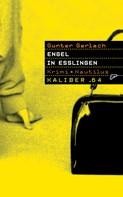 Gunter Gerlach: Kaliber .64: Engel in Esslingen