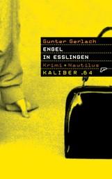 Kaliber .64: Engel in Esslingen - 64 Seiten und Schluss!