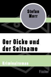 Der Dicke und der Seltsame - Kriminalroman