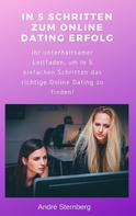 André Sternberg: In 5 Schritten zum Online Dating Erfolg