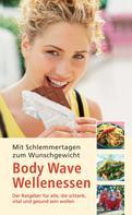 Birgit Kamp: Body Wave Wellenessen - Mit Schlemmertagen zum Wunschgewicht ★★★