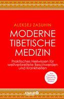 Aleksej Zasuhin: Moderne Tibetische Medizin