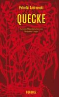 Petre M. Andreevski: Quecke ★★★