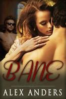 Alex Anders: Bane ★★★★★