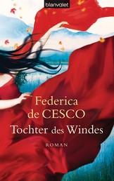 Tochter des Windes - Roman