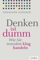 Hermann Scherer: Denken ist dumm ★★★★