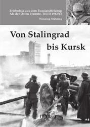 Von Stalingrad bis Kursk - Als der Osten brannte, Teil II, - 1942/43