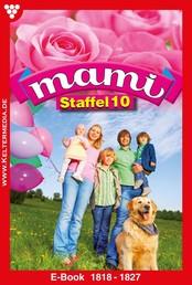 Mami Staffel 10 – Familienroman - E-Book 1818-1827