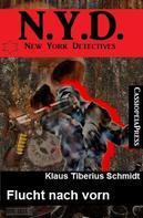 Klaus Tiberius Schmidt: N. Y. D. - New York Detectives: Flucht nach vorn