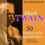 Mark Twain: 50 humorvolle Kurzgeschichten - Die große Box
